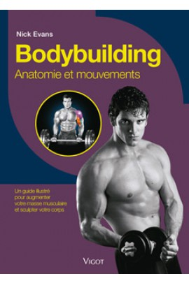 Bodybuilding: Anatomie et mouvements