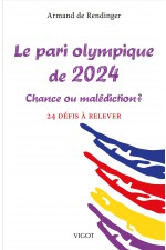 Le pari olympique de 2024, chance ou malédiction ?