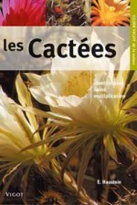 Les cactees : identification soins multiplication.