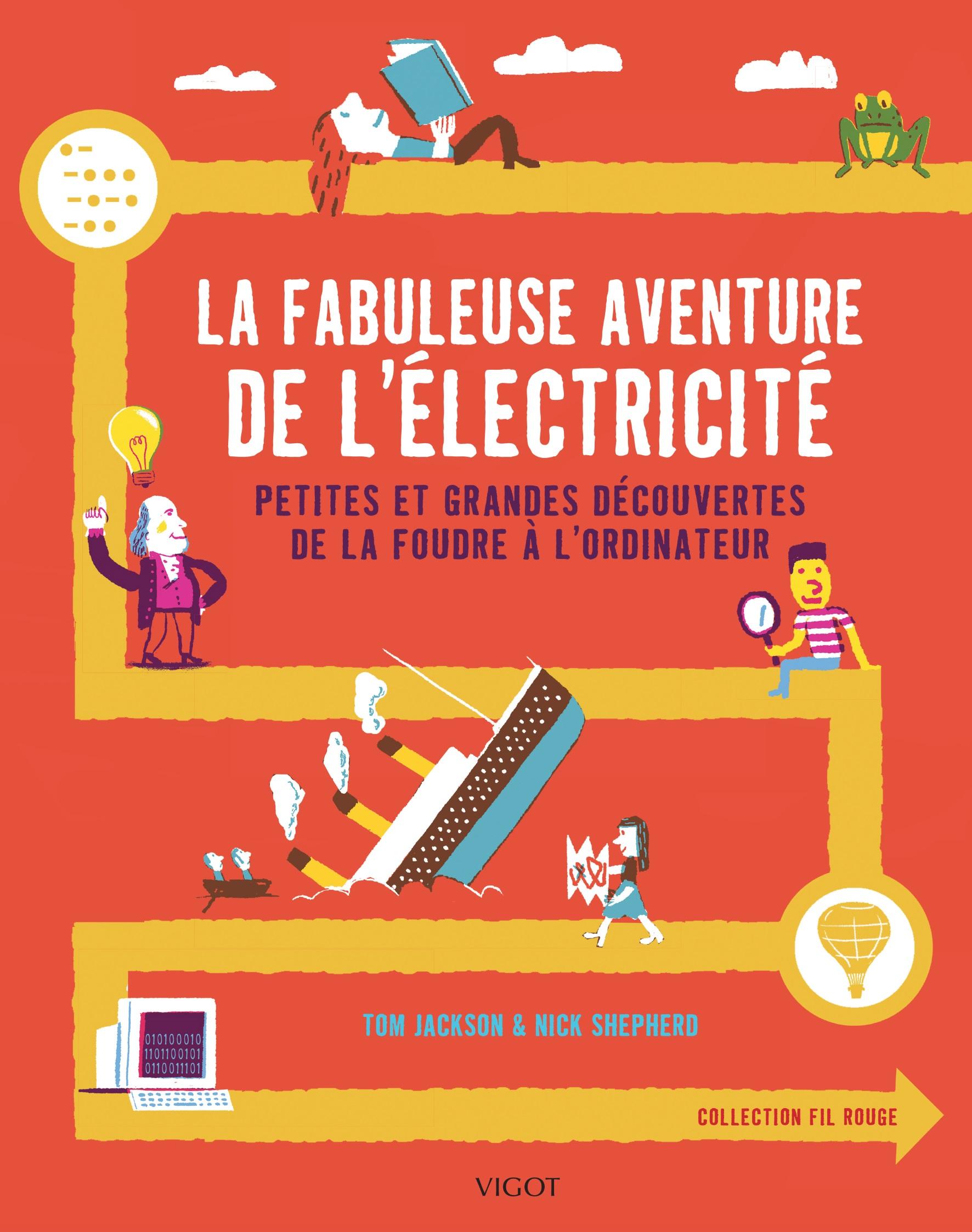 La fabuleuse aventure de l'électricité