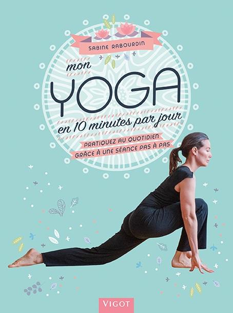 Mon yoga en 10 minutes par jour