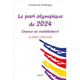 Le pari olympique de 2024, chance ou malédiction ?